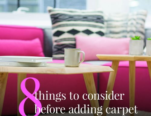 Things to consider before adding carpet to your home