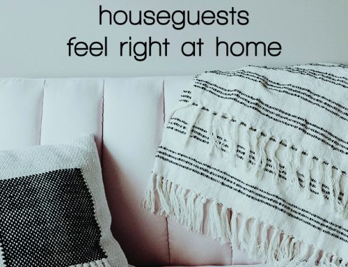 How to Make Your Houseguests Feel Right At Home