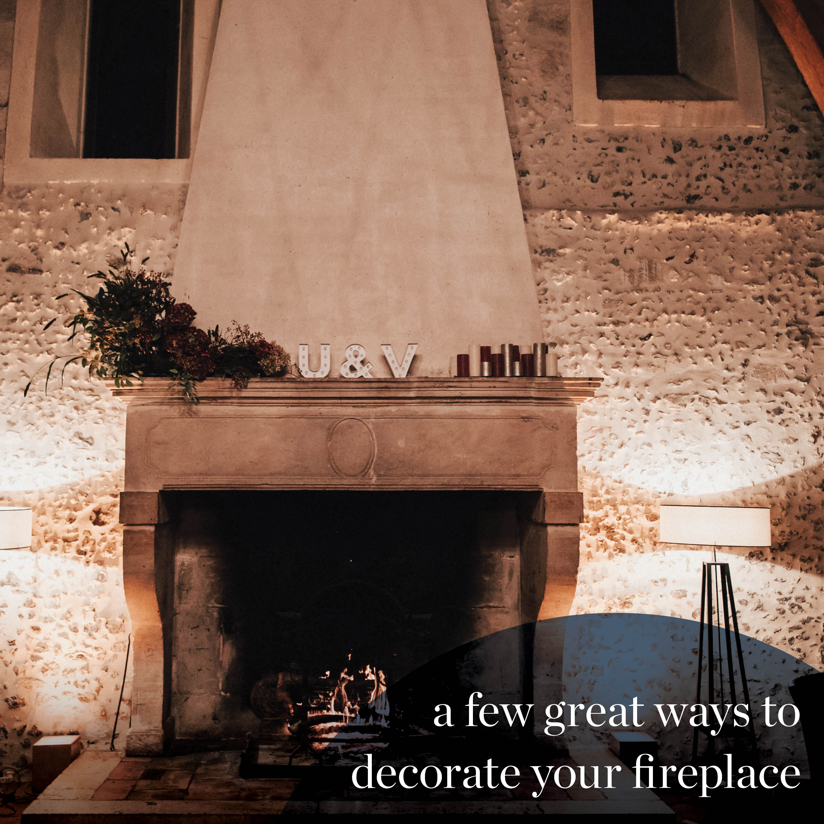 Ways to Style Your Fireplace